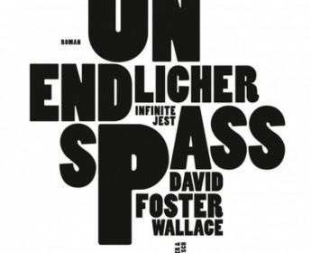"""Ein großes Narrenwerk - Über """"Unendlicher Spaß"""" von David Foster Wallace"""